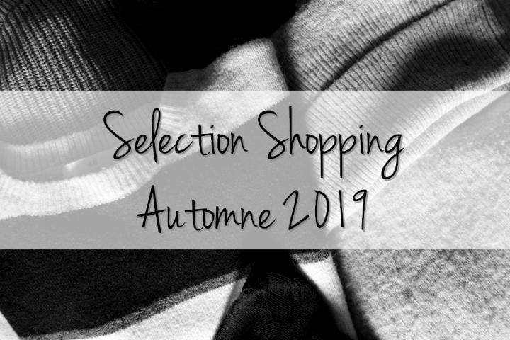 Sélection Shopping : Automne2019